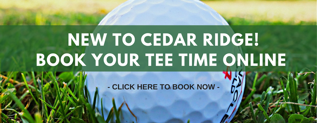 Book Your Cedar Ridge Tee Time Here!